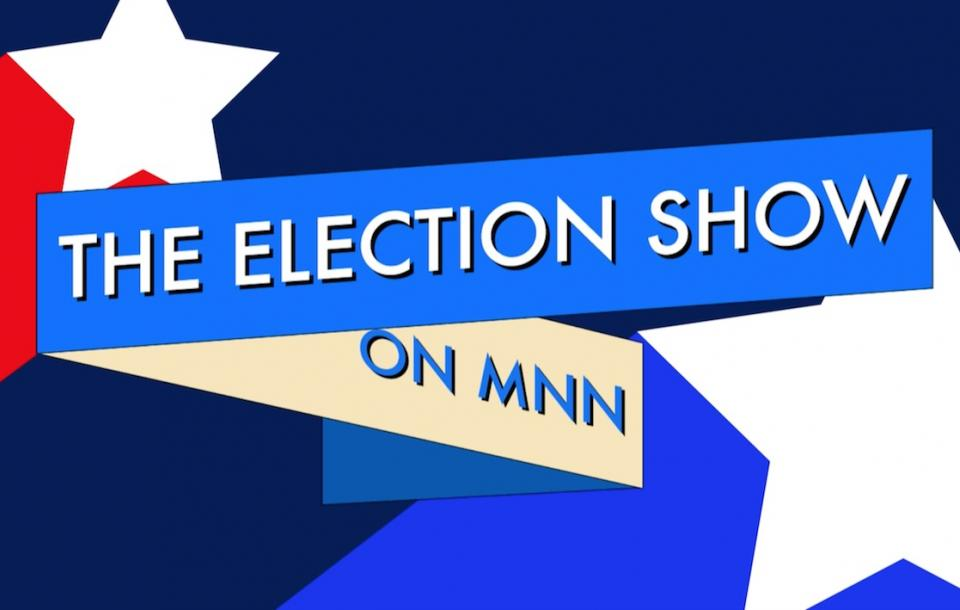 The Election Show on MNN