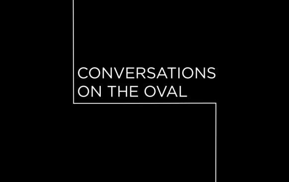 Conversations on the Oval