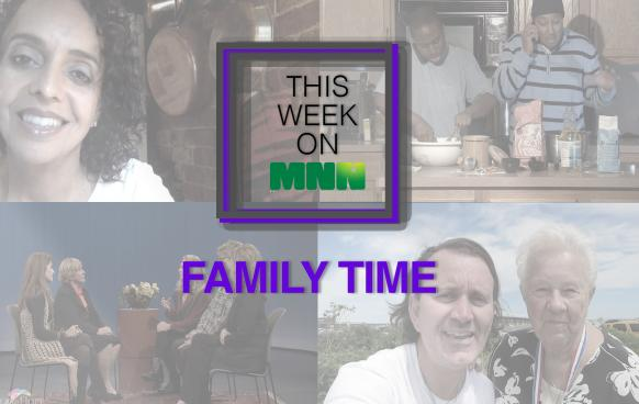 This Week On MNN features Family Time