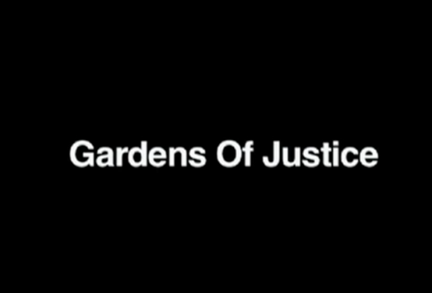 "black background with white letters: ""gardens of justice"""