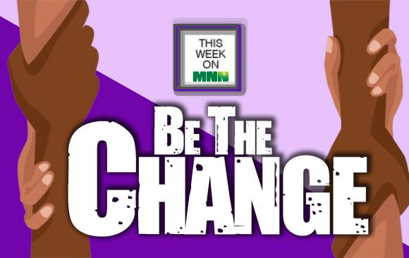 This Week on MNN: Be The Change